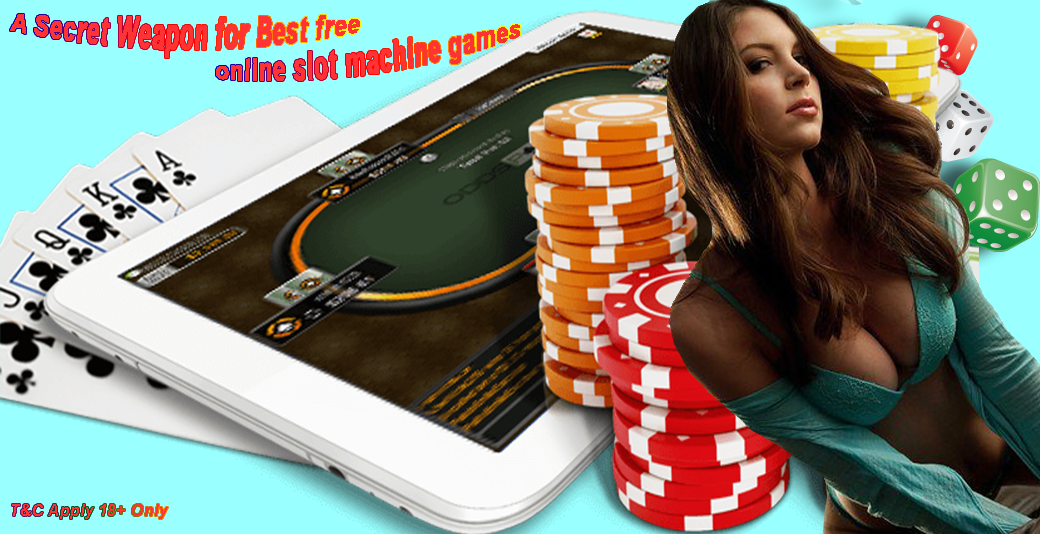 A Secret Weapon for Best free online slot machine games