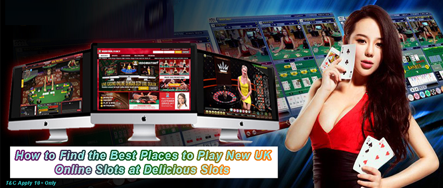 How to Find the Best Places to Play New UK Online Slots at Delicious Slots