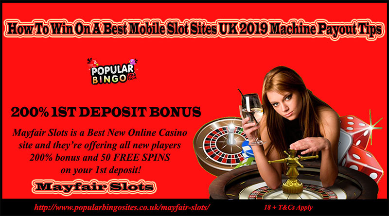 How To Win On A Best Mobile Slot Sites UK 2019 Machine Payout Tips
